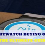 Smartwatch Buying Guide - A Comprehensive Guide - Read Before Buying