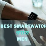 10 Best Smartwatches For Men (Reviewed) - Buyers Guide 2021